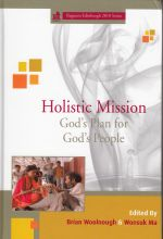 Brian Woolnough & Wonsuk Ma, eds., Holistic Mission: God's Plan for God's People